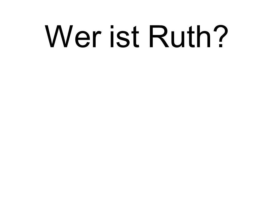 Wer ist Ruth?
