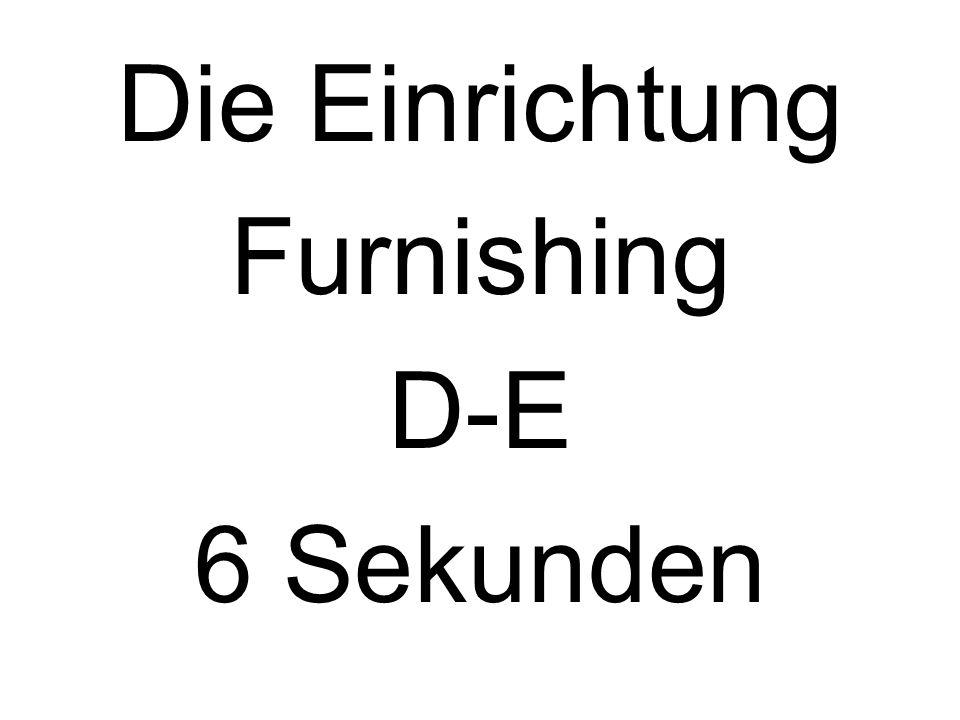 Die Einrichtung Furnishing D-E 6 Sekunden