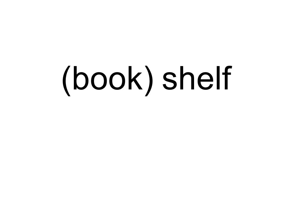 (book) shelf