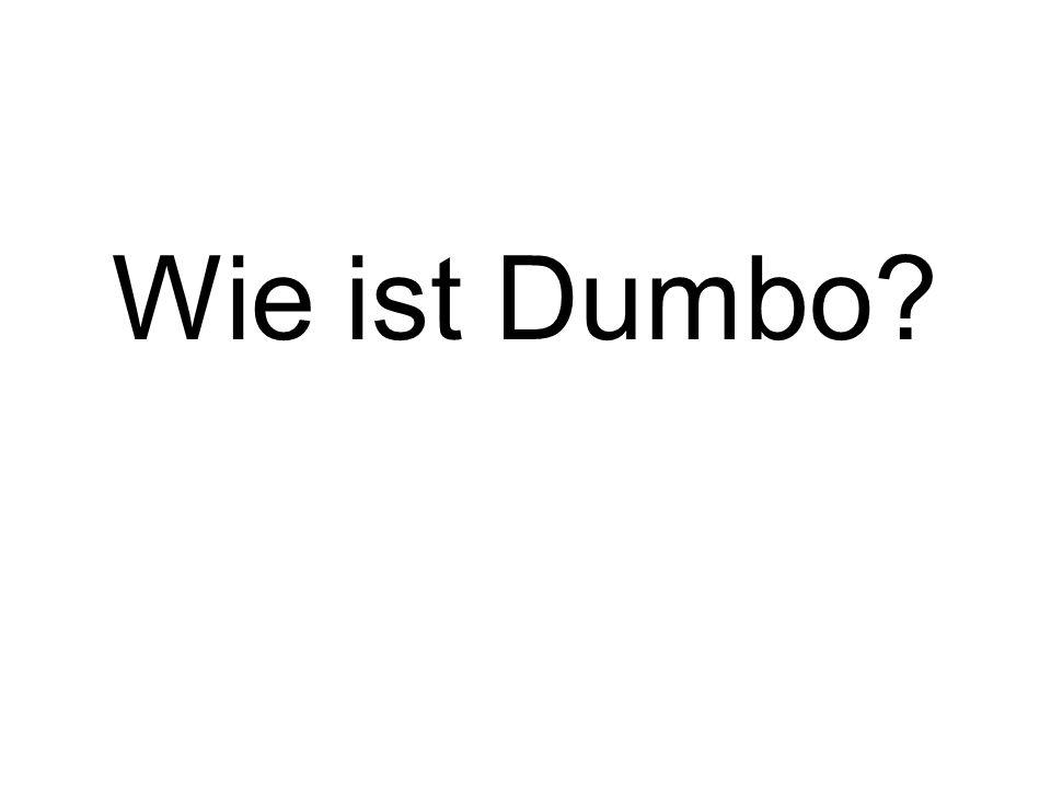 Wie ist Dumbo