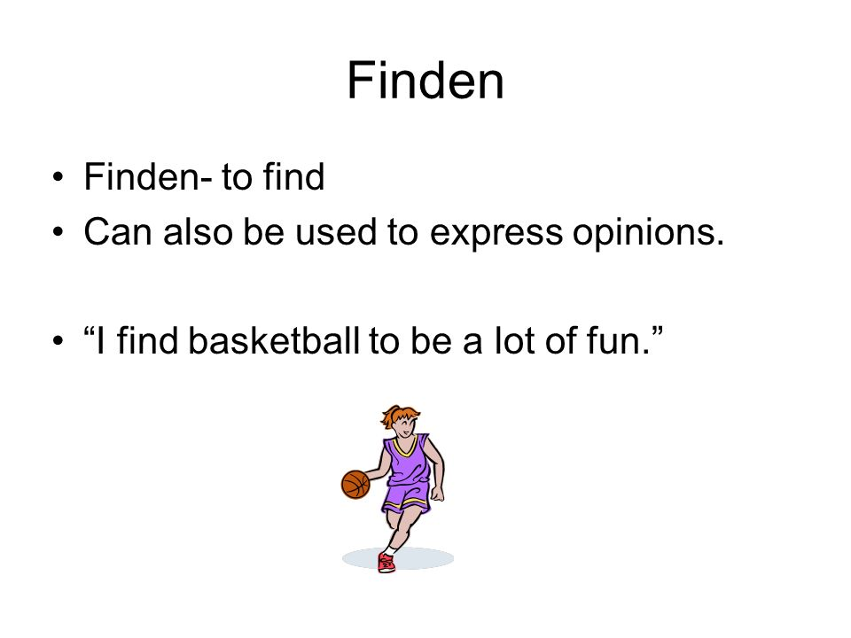 Verbs with d, t, or n Finden almost follows the regular conjugation rules with one exception.