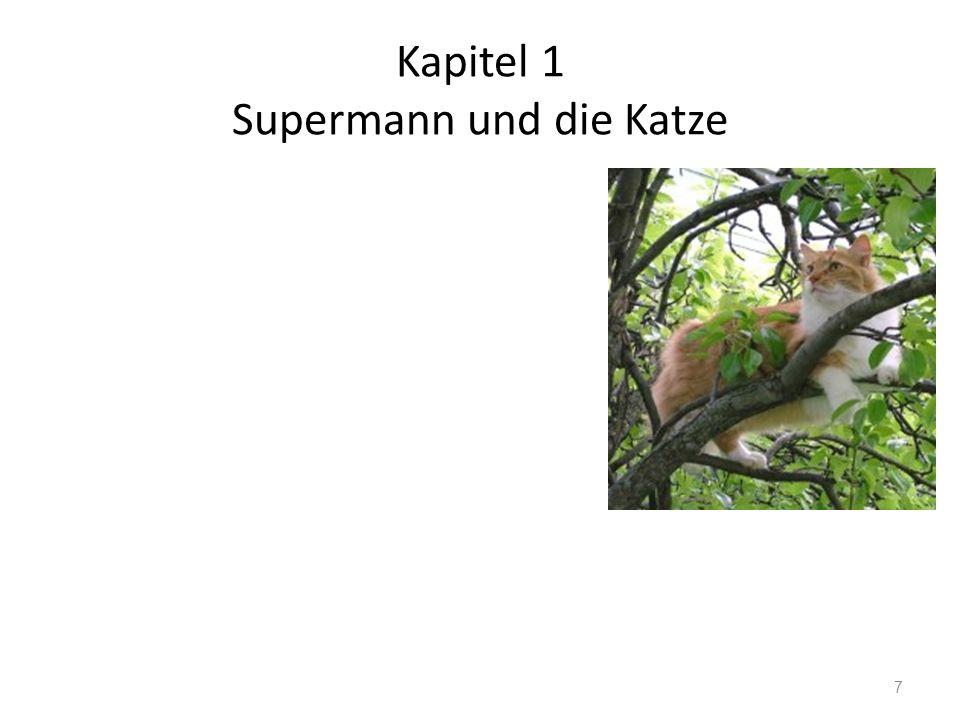 Kapitel 1 Supermann und die Katze 7