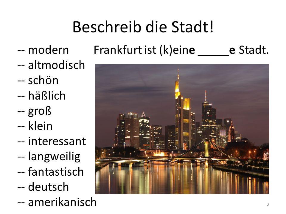 Es gibt zweimal Frankfurt.