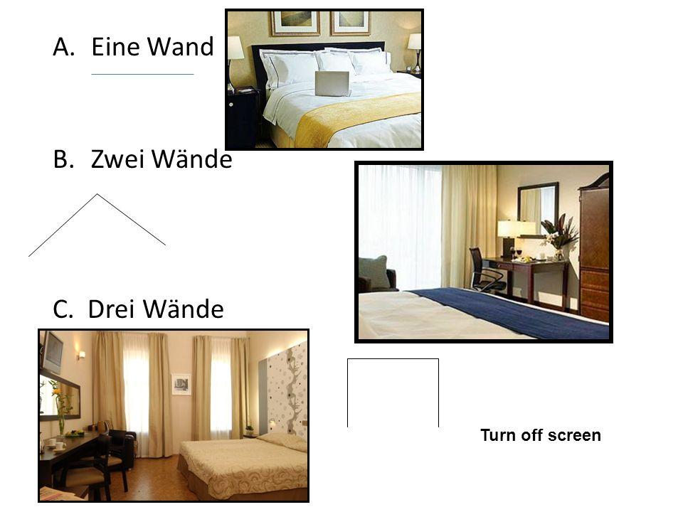A.Eine Wand B.Zwei Wände C. Drei Wände Turn off screen