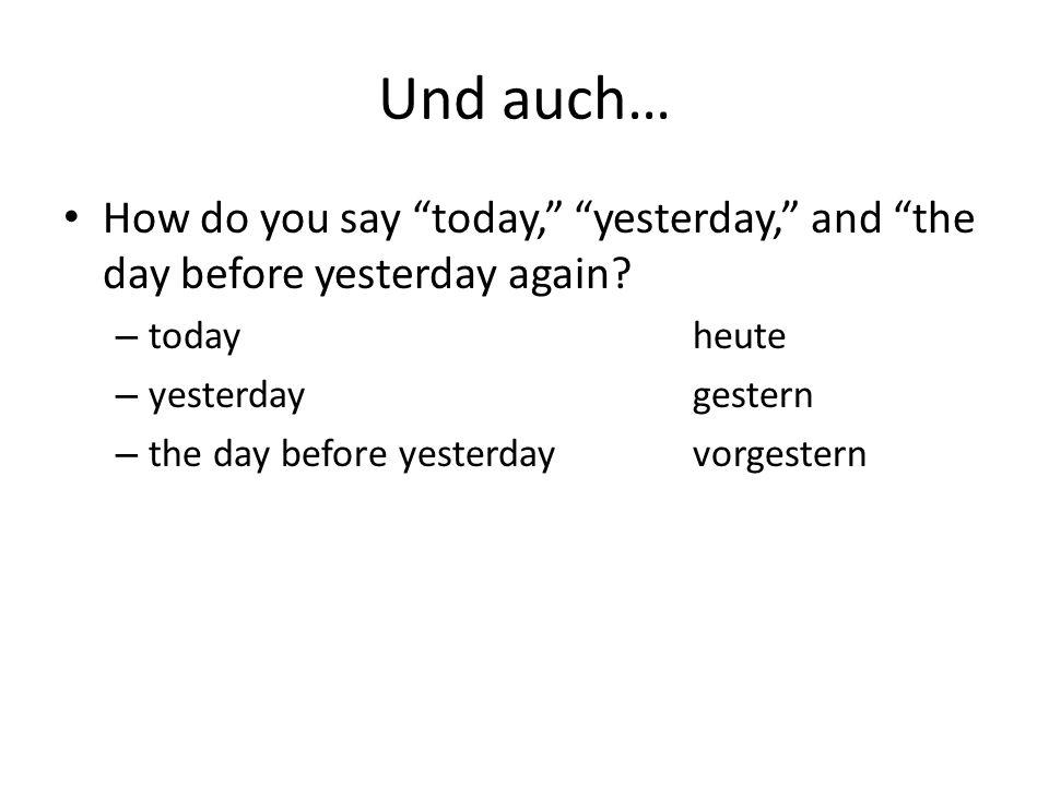 Und zuletzt….How do you say the following in German.