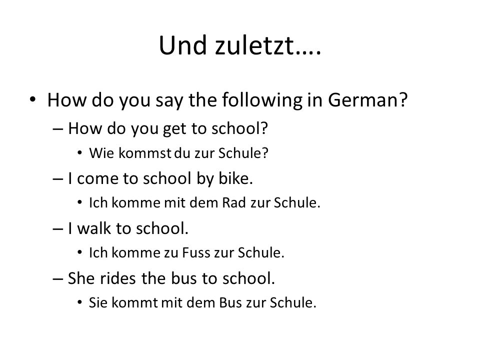 Und zuletzt…. How do you say the following in German.