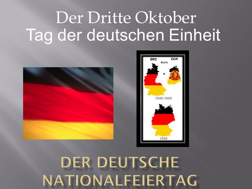 Der Dritte Oktober Tag der deutschen Einheit