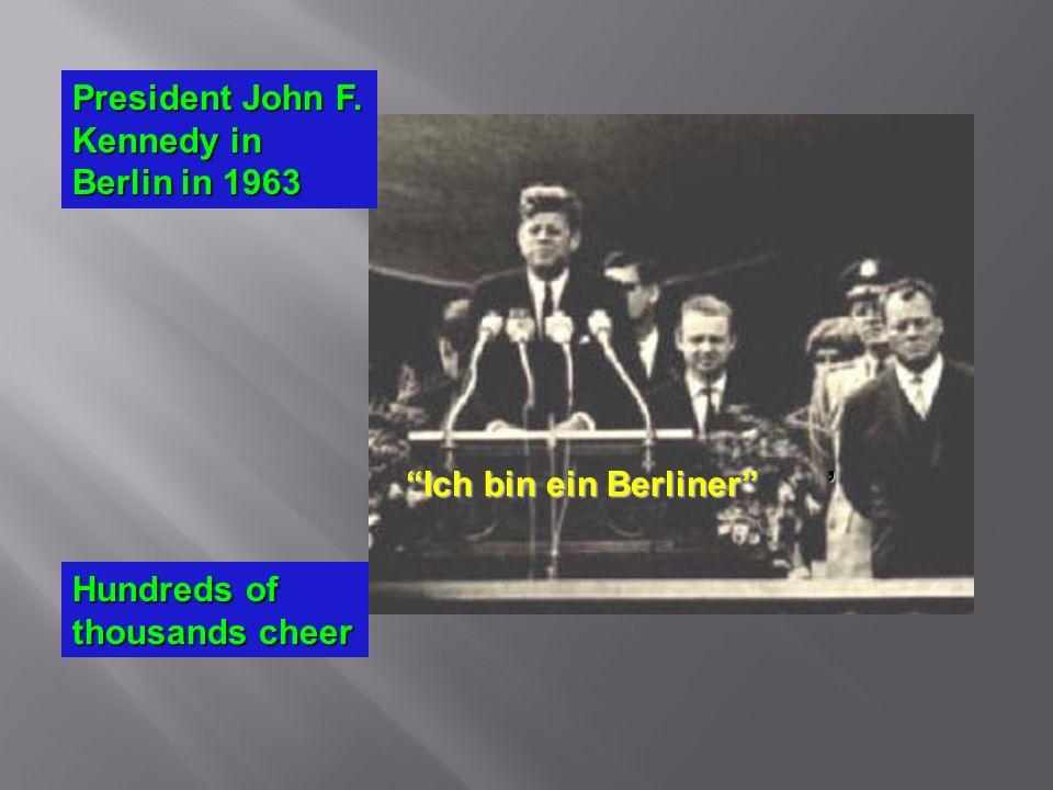 President John F. Kennedy in Berlin in 1963 Ich bin ein Berliner Hundreds of thousands cheer