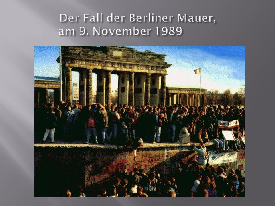 Der Fall der Berliner Mauer, am 9. November 1989 Der Fall der Berliner Mauer, am 9. November 1989