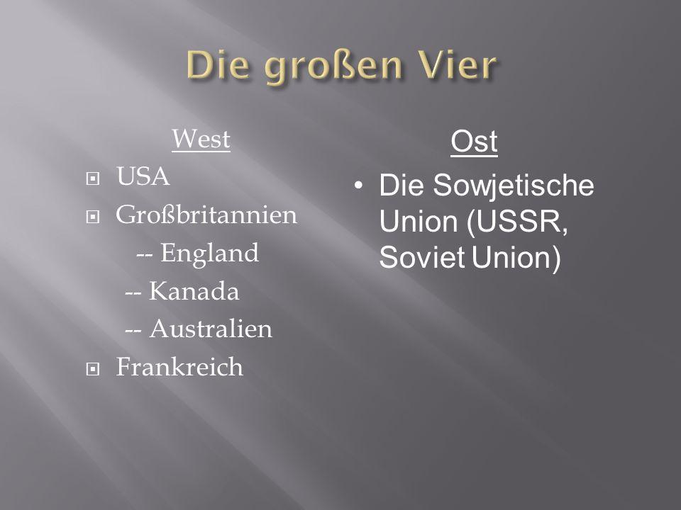 West USA Großbritannien -- England -- Kanada -- Australien Frankreich Ost Die Sowjetische Union (USSR, Soviet Union)