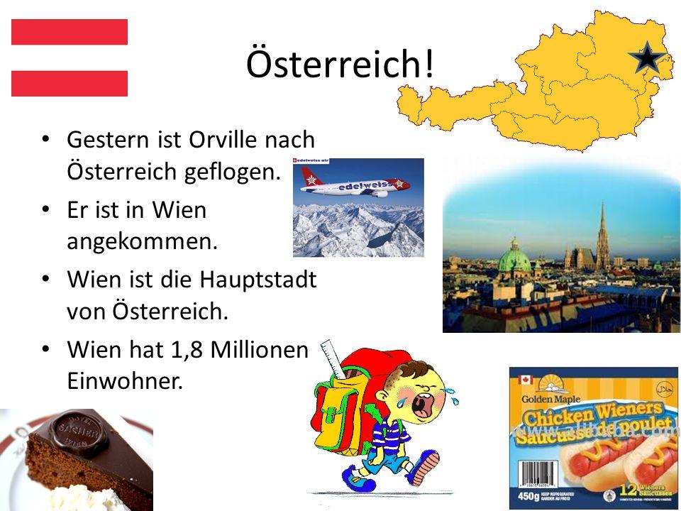 Deutschland. Vorgestern war Orville in Deutschland.