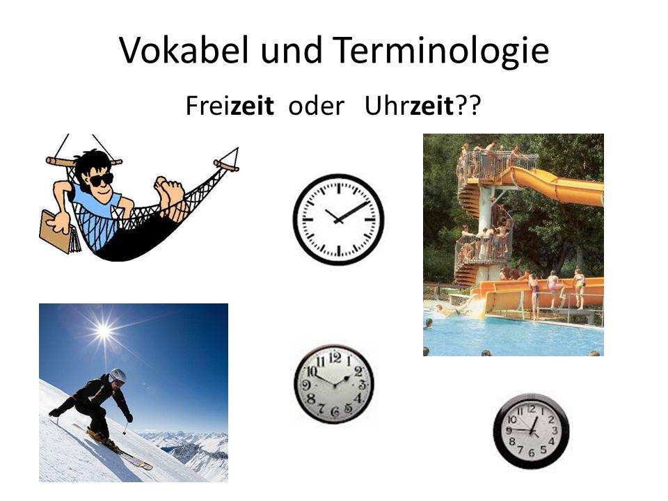 Vokabel und Terminologie Freizeit oder Uhrzeit??