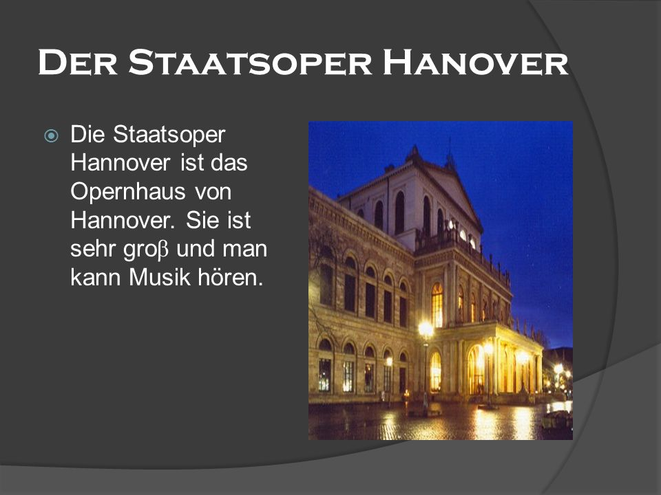 Das neue Rathaus Es liegt im Zentrum von Hannover. Es ist modern und größer als unsere Schule.