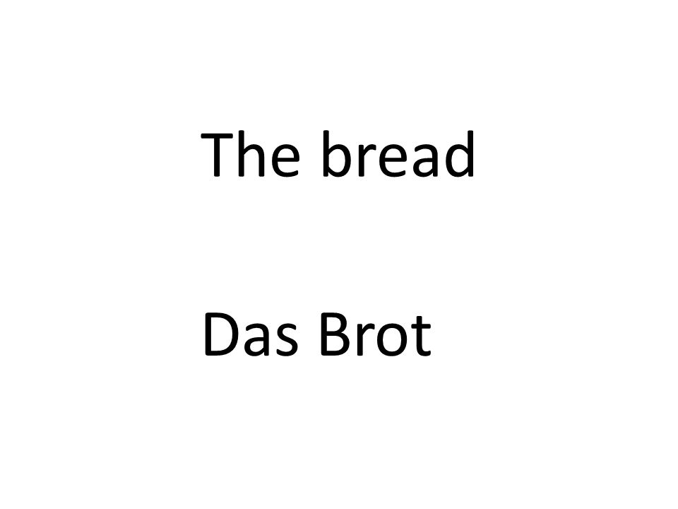 The bread Das Brot