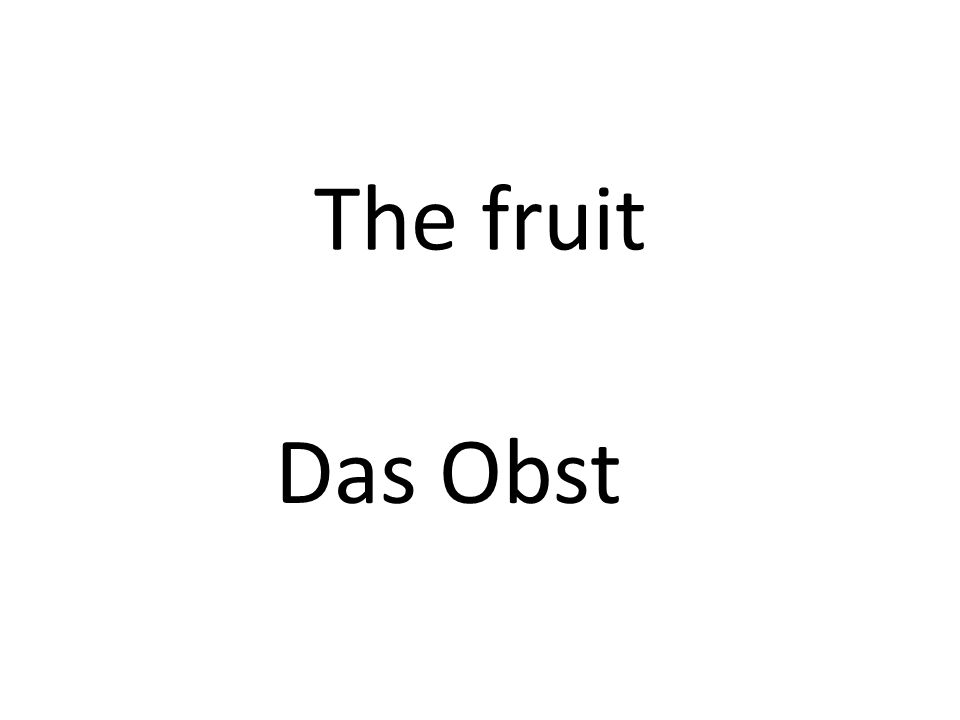 The fruit Das Obst