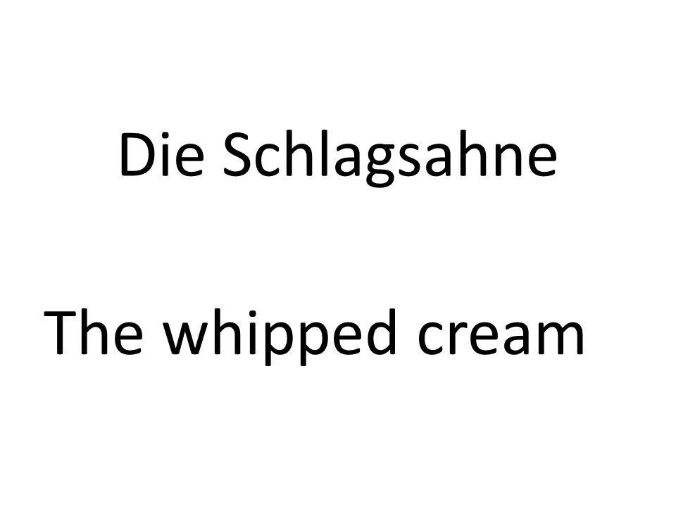 Die Schlagsahne The whipped cream