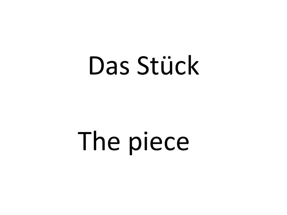 Das Stück The piece