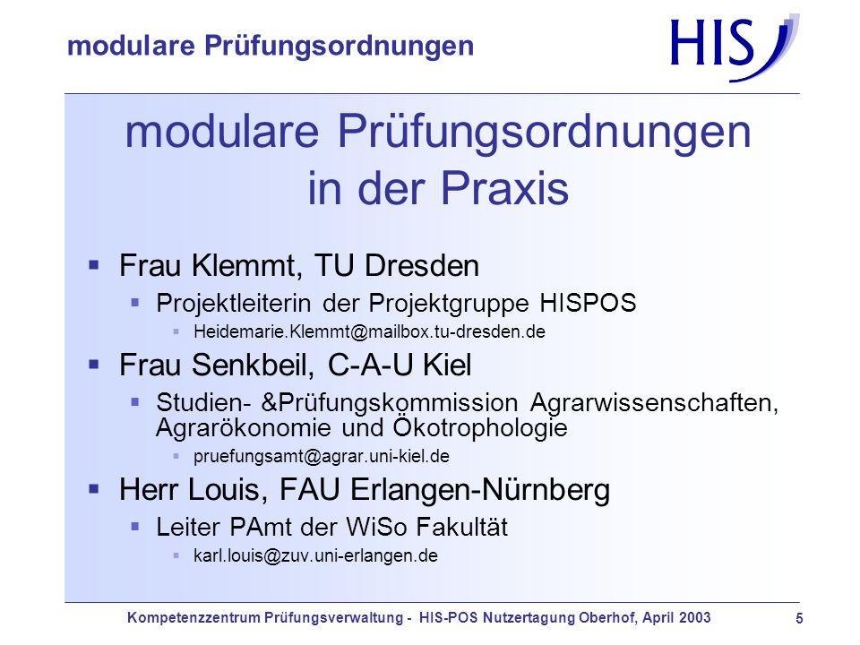 Kompetenzzentrum Prüfungsverwaltung - HIS-POS Nutzertagung Oberhof, April 2003 5 modulare Prüfungsordnungen modulare Prüfungsordnungen in der Praxis F