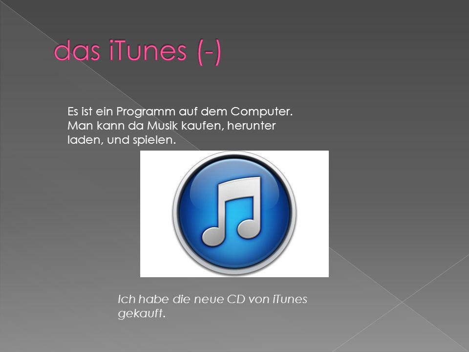 Es ist ein Programm auf dem Computer. Man kann da Musik kaufen, herunter laden, und spielen.