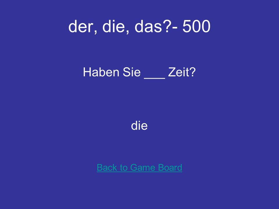 der, die, das - 400 Kennst du ___ Rockgruppe Rammstein die Back to Game Board