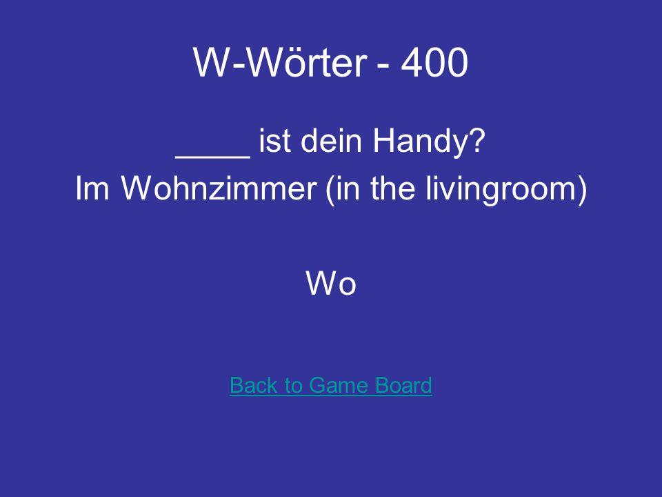 W-Wörter - 300 _____ist das an der Ecke Das ist Heiko. Wer Back to Game Board