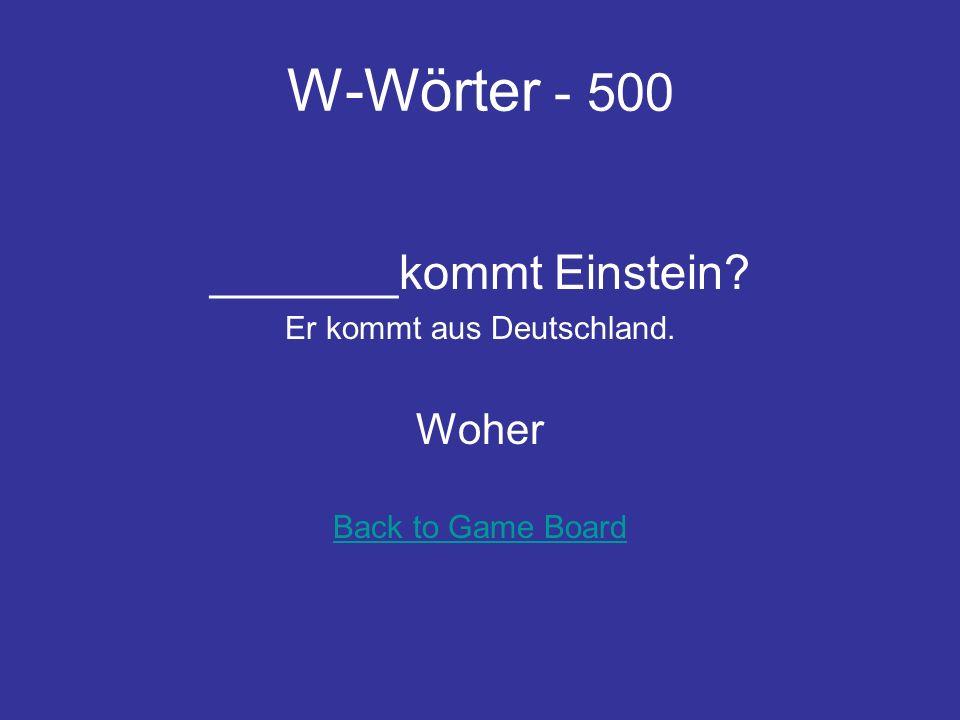 W-Wörter - 400 ____ ist dein Handy? Im Wohnzimmer (in the livingroom) Wo Back to Game Board