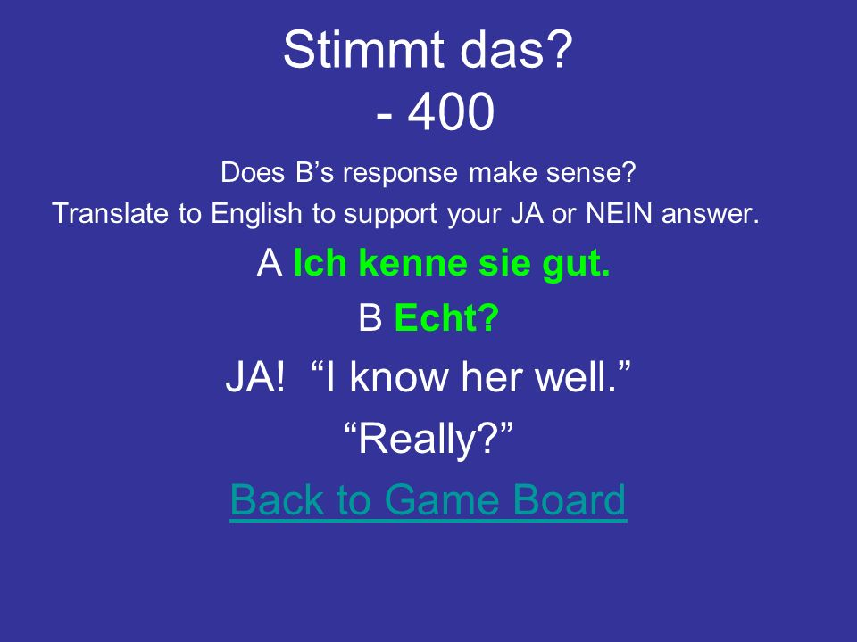 Stimmt das. - 300 Does Bs response make sense.