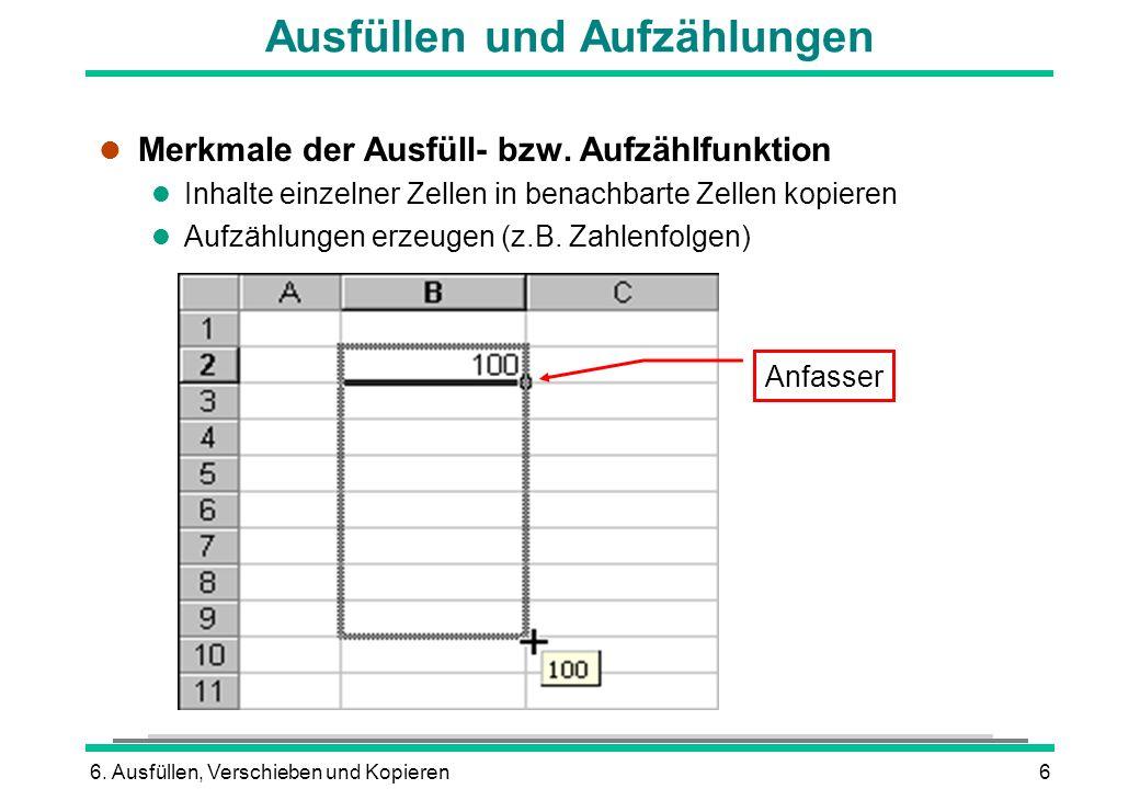 6. Ausfüllen, Verschieben und Kopieren6 Ausfüllen und Aufzählungen l Merkmale der Ausfüll- bzw.