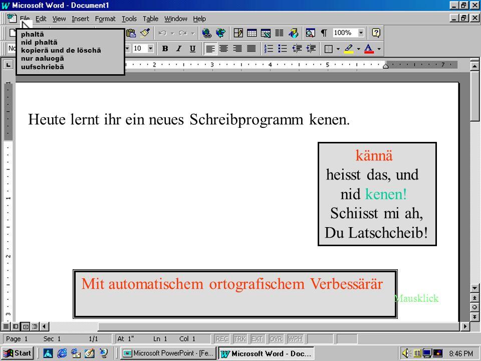 Schreibbrogramm Winwörd.äxe Scherwärwersion 3.elf718.jg Alli Rächt vorbehaltä…kännsch der Schiissdräck... Seriennumma:4711-08/15 -Mausklick weiter-