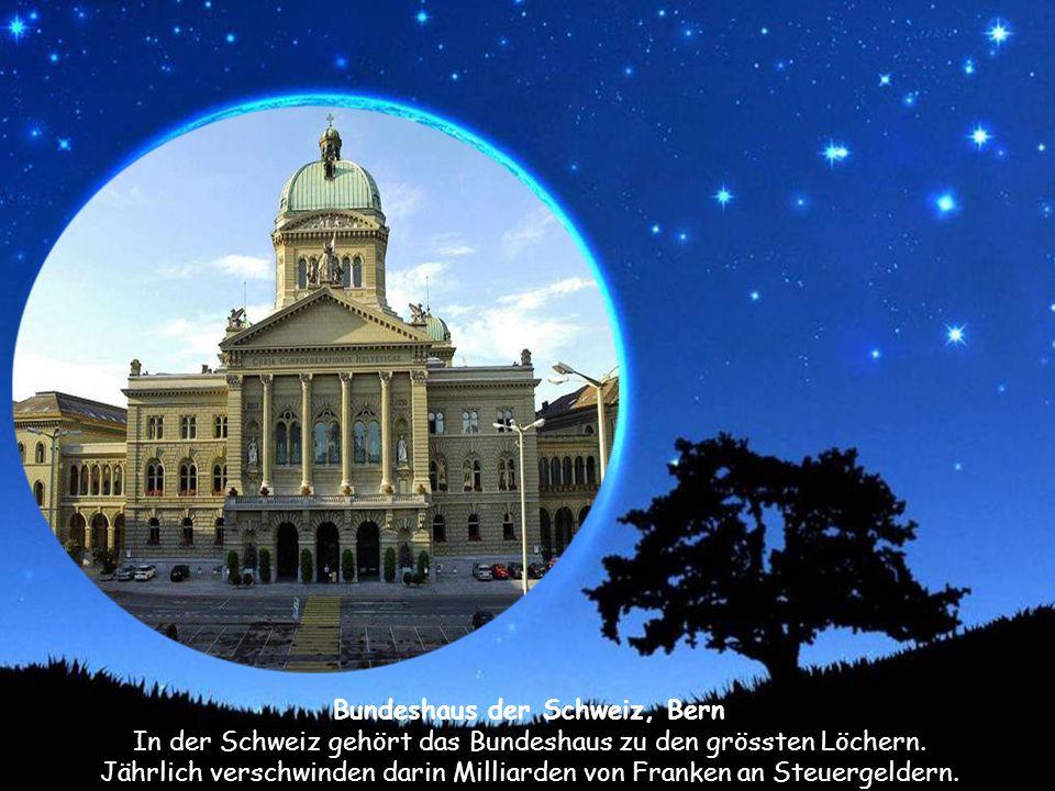 Bundeshaus der Schweiz, Bern In der Schweiz gehört das Bundeshaus zu den grössten Löchern.