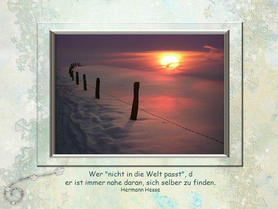 Wenn du zu deinem Vergnügen erst die Erlaubnis anderer Leute brauchst, dann bist du wirklich ein armer Tropf! Hermann Hesse