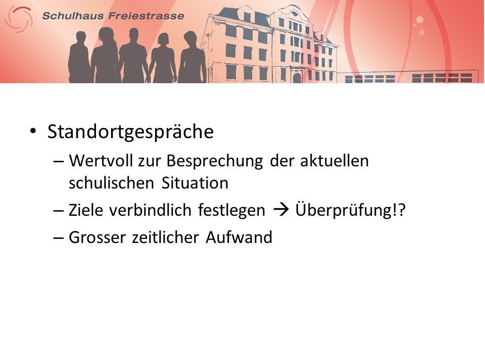 Standortgespräche – Wertvoll zur Besprechung der aktuellen schulischen Situation – Ziele verbindlich festlegen Überprüfung!.