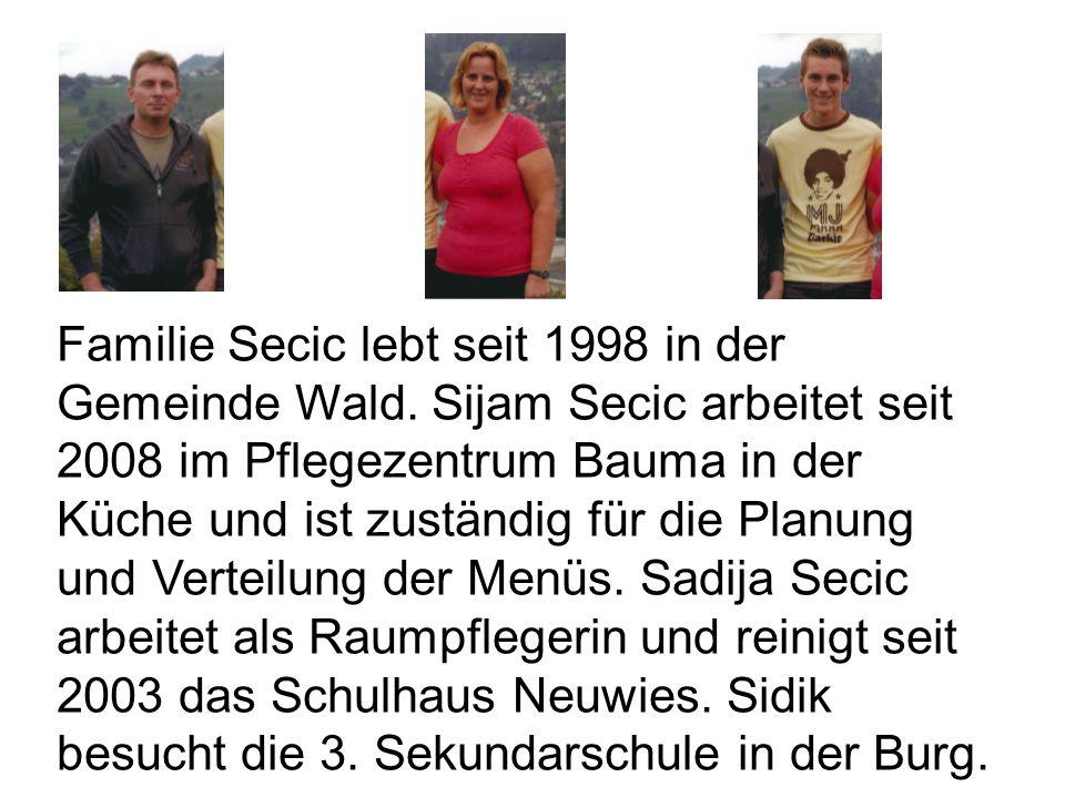 Familie Secic lebt seit 1998 in der Gemeinde Wald. Sijam Secic arbeitet seit 2008 im Pflegezentrum Bauma in der Küche und ist zuständig für die Planun
