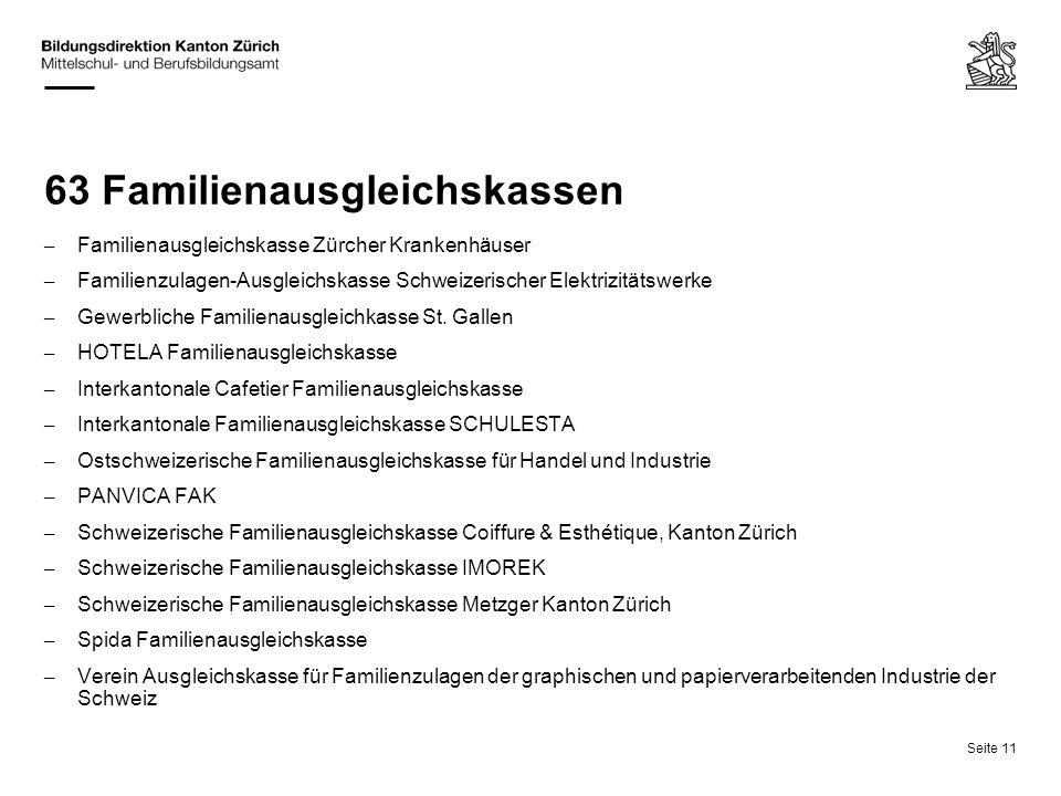 Seite 11 63 Familienausgleichskassen – Familienausgleichskasse Zürcher Krankenhäuser – Familienzulagen-Ausgleichskasse Schweizerischer Elektrizitätswe