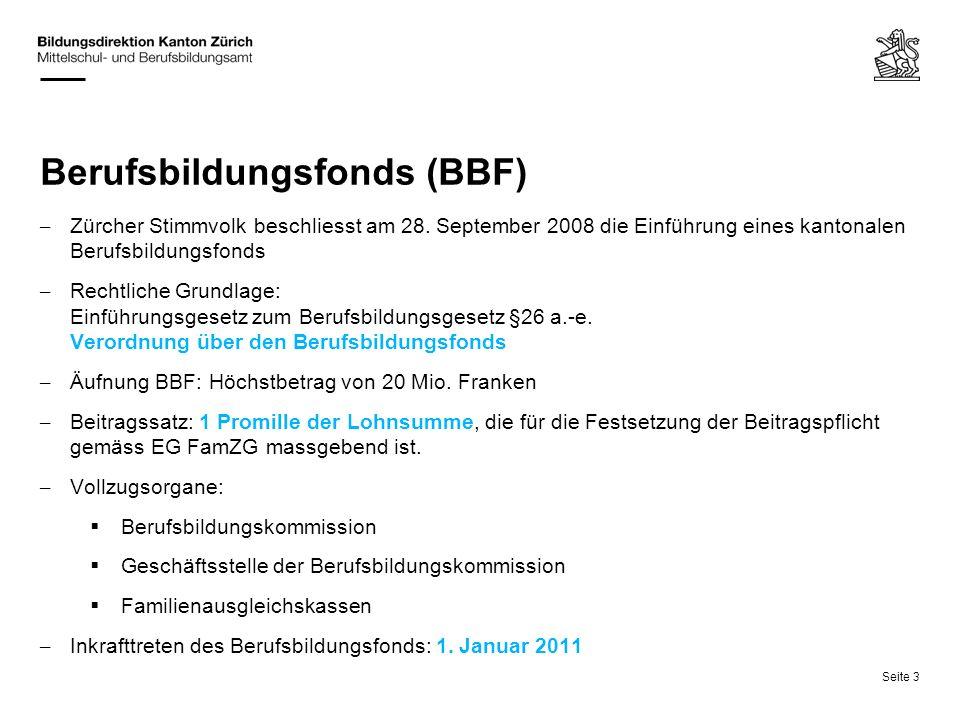 Seite 3 Berufsbildungsfonds (BBF) – Zürcher Stimmvolk beschliesst am 28. September 2008 die Einführung eines kantonalen Berufsbildungsfonds – Rechtlic