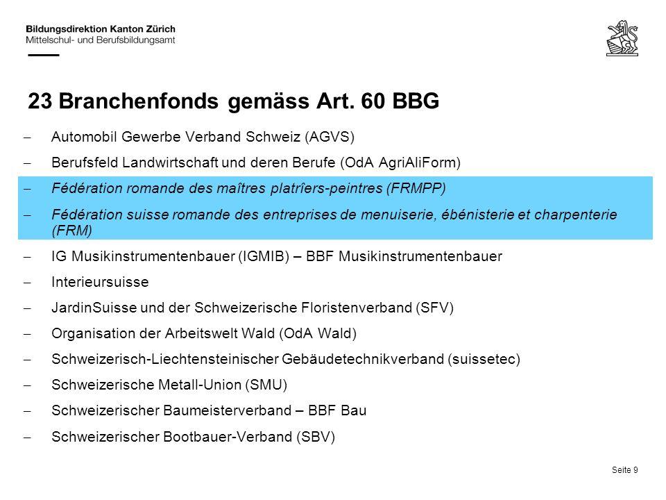 Seite 9 23 Branchenfonds gemäss Art. 60 BBG – Automobil Gewerbe Verband Schweiz (AGVS) – Berufsfeld Landwirtschaft und deren Berufe (OdA AgriAliForm)