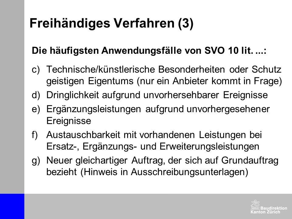 Freihändiges Verfahren (3) Die häufigsten Anwendungsfälle von SVO 10 lit....: c)Technische/künstlerische Besonderheiten oder Schutz geistigen Eigentum