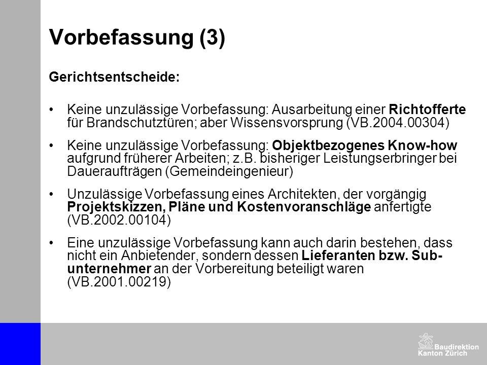 Vorbefassung (3) Gerichtsentscheide: Keine unzulässige Vorbefassung: Ausarbeitung einer Richtofferte für Brandschutztüren; aber Wissensvorsprung (VB.2