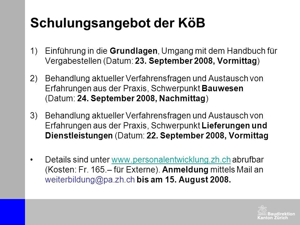 Schulungsangebot der KöB 1)Einführung in die Grundlagen, Umgang mit dem Handbuch für Vergabestellen (Datum: 23. September 2008, Vormittag) 2)Behandlun