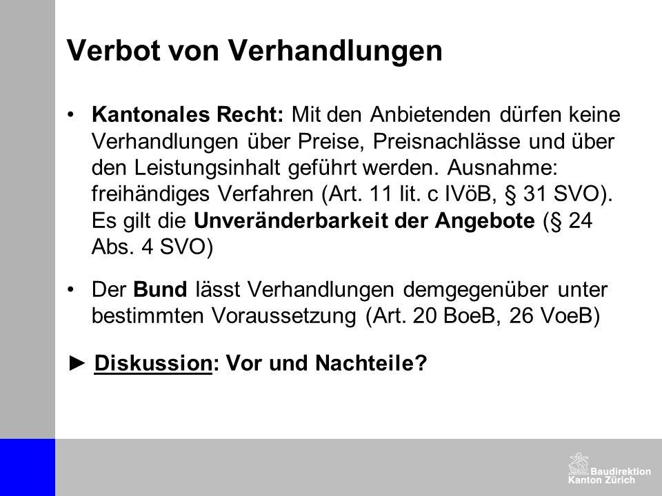 Verbot von Verhandlungen Kantonales Recht: Mit den Anbietenden dürfen keine Verhandlungen über Preise, Preisnachlässe und über den Leistungsinhalt gef