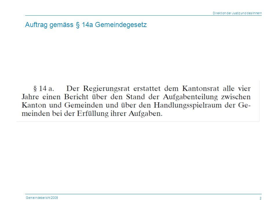 Gemeindebericht 2009 Direktion der Justiz und des Innern 2 Auftrag gemäss § 14a Gemeindegesetz