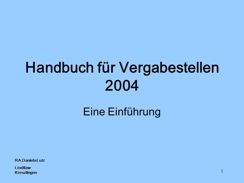 1 Handbuch für Vergabestellen 2004 Eine Einführung RA Daniela Lutz Lindtlaw Kreuzlingen