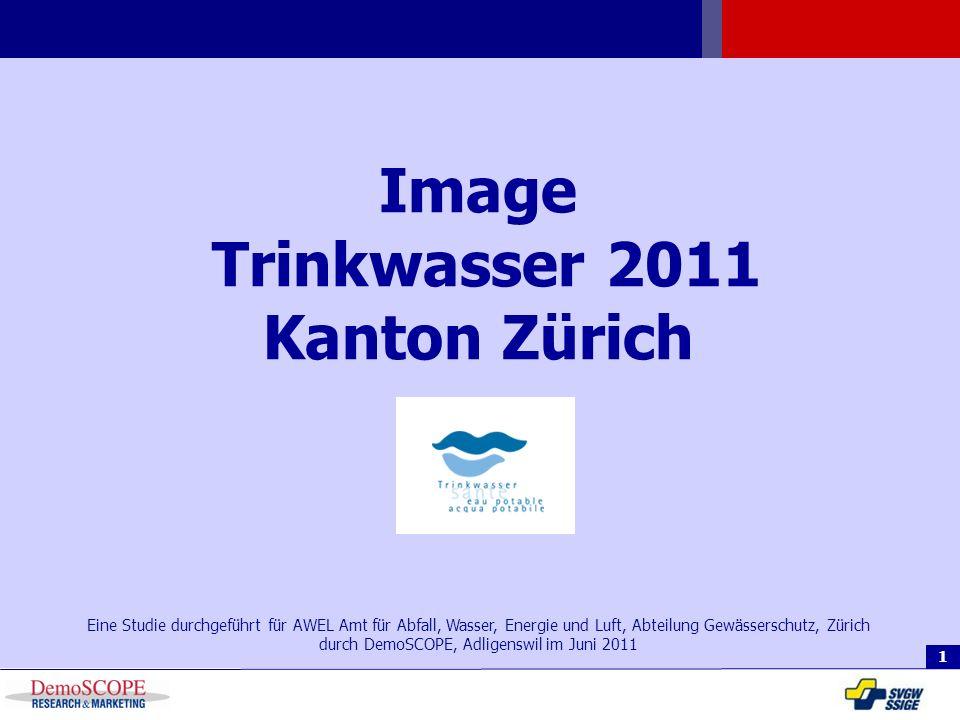 1 Image Trinkwasser 2011 Kanton Zürich Eine Studie durchgeführt für AWEL Amt für Abfall, Wasser, Energie und Luft, Abteilung Gewässerschutz, Zürich du