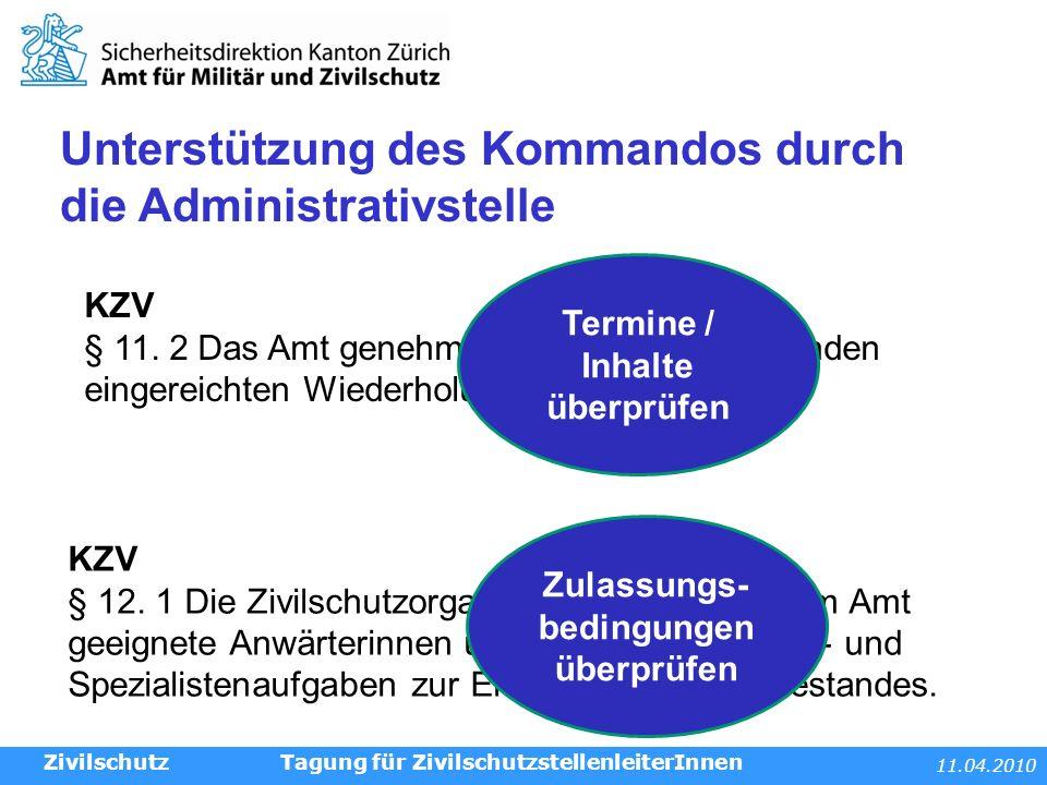 11.04.2010 Tagung für ZivilschutzstellenleiterInnen Unterstützung des Kommandos durch die Administrativstelle Zivilschutz KZV § 12.