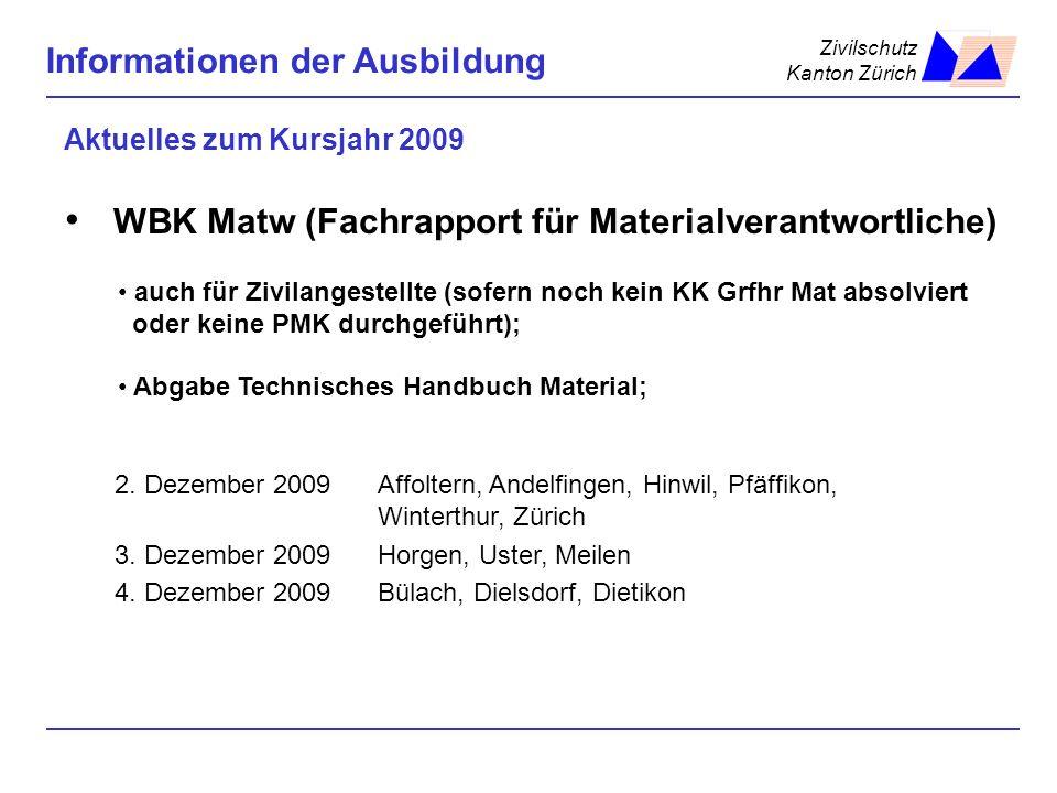 Zivilschutz Kanton Zürich Informationen der Ausbildung Aktuelles zum Kursjahr 2009 2. Dezember 2009Affoltern, Andelfingen, Hinwil, Pfäffikon, Winterth
