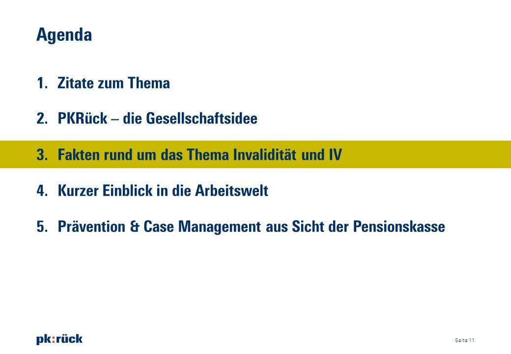 Agenda 1. Zitate zum Thema 2. PKRück ̶ die Gesellschaftsidee 3. Fakten rund um das Thema Invalidität und IV 4. Kurzer Einblick in die Arbeitswelt 5. P