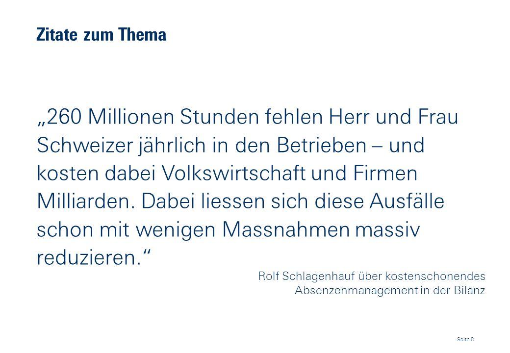 Zitate zum Thema 260 Millionen Stunden fehlen Herr und Frau Schweizer jährlich in den Betrieben – und kosten dabei Volkswirtschaft und Firmen Milliard