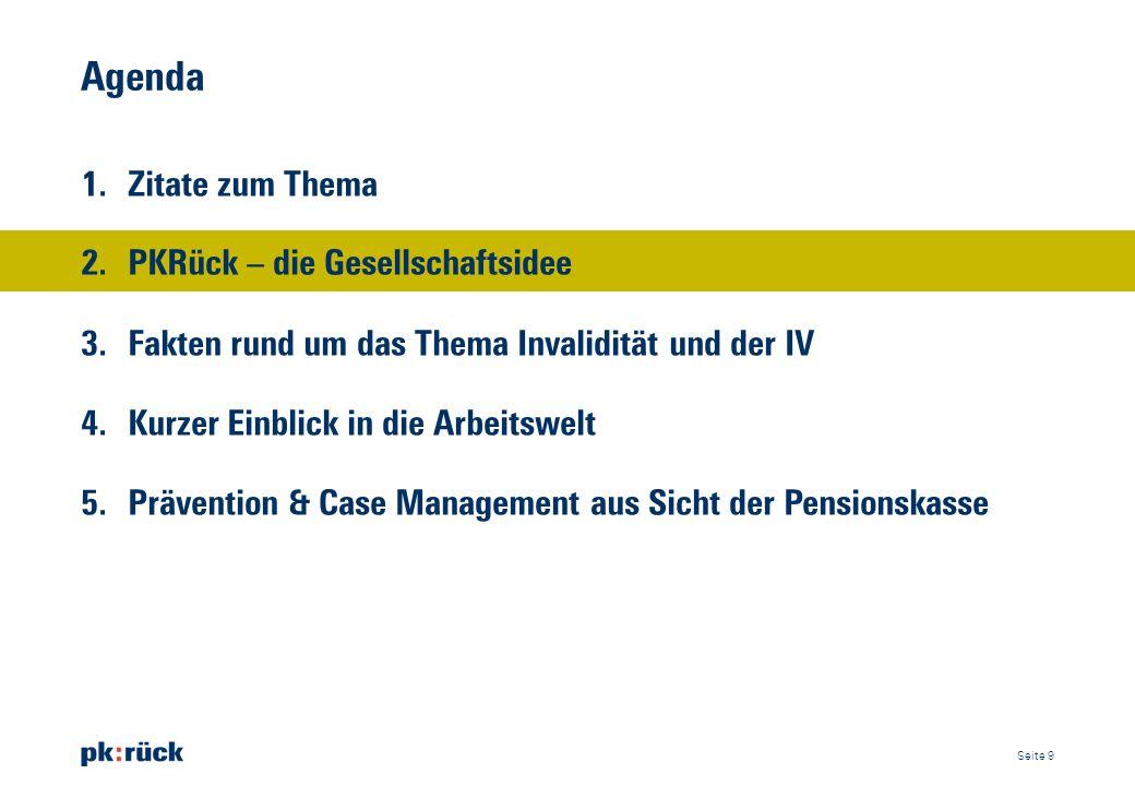 Agenda 1. Zitate zum Thema 2. PKRück ̶ die Gesellschaftsidee 3. Fakten rund um das Thema Invalidität und der IV 4. Kurzer Einblick in die Arbeitswelt
