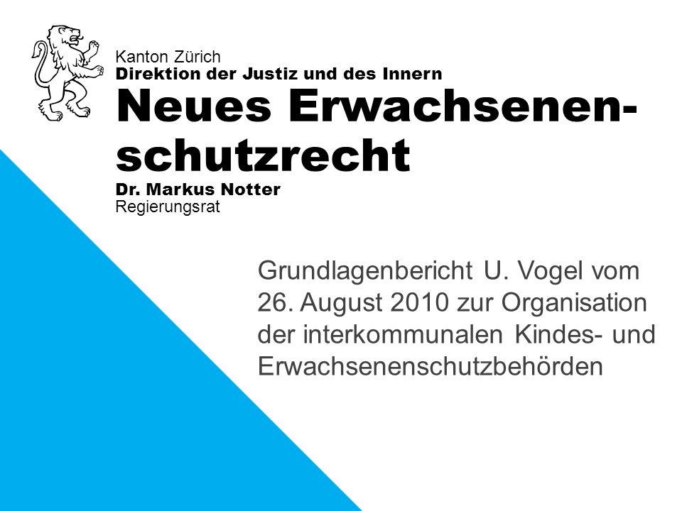 Kanton Zürich Direktion der Justiz und des Innern Regierungsrat Dr.