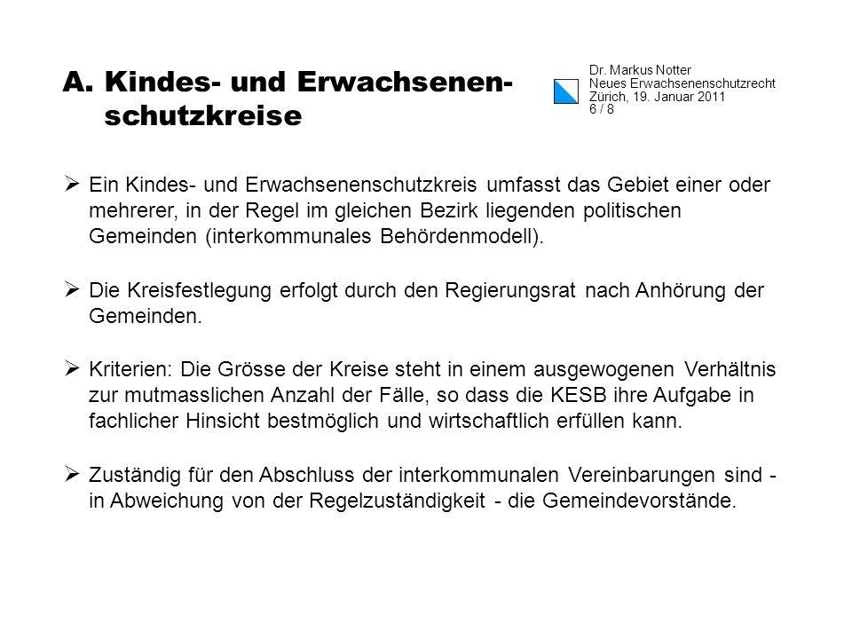 Dr. Markus Notter Neues Erwachsenenschutzrecht Zürich, 19.